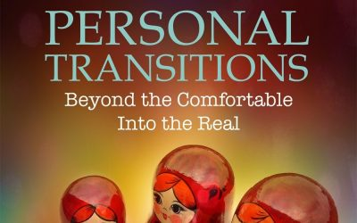 EBOOK EXTRACT: PERSONAL TRANSITIONS – BEYOND THE COMFORTABLE INTO THE REAL