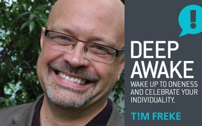 PODCAST: DEEP AWAKE. Wake Up to Oneness and Celebrate Your Individuality.