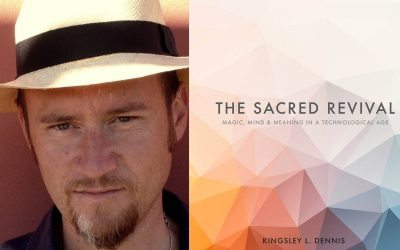 Podcast: The Sacred Revival, Magic, Mind & Meaning in a Technological Age.