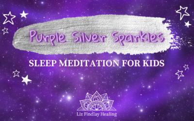 Purple Silver Sparkles – Sleep Meditation (For Kids) with Liz Findlay