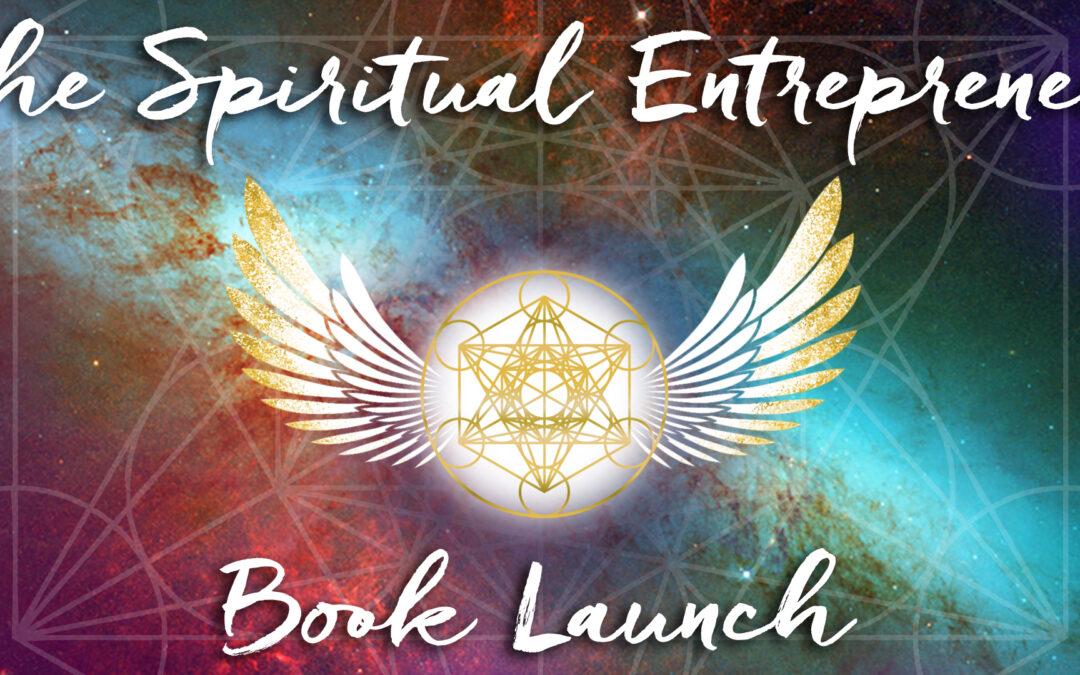 The Spiritual Entrepreneur – Book Launch 11th November 7.30pm – 9pm